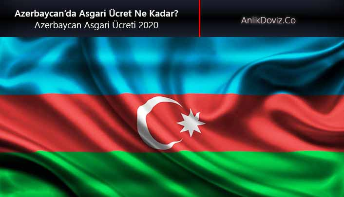 Azerbaycan'da asgari ücret ne kadar? Azerbaycan asgari ücreti ne kadar oldu 2020
