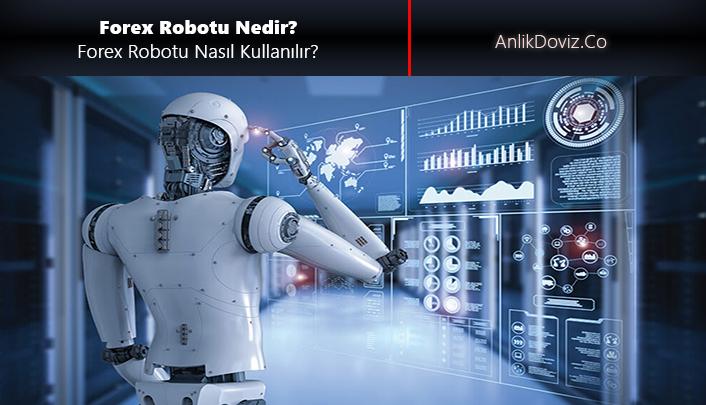 Forex robotu nedir, nasıl kullanılır