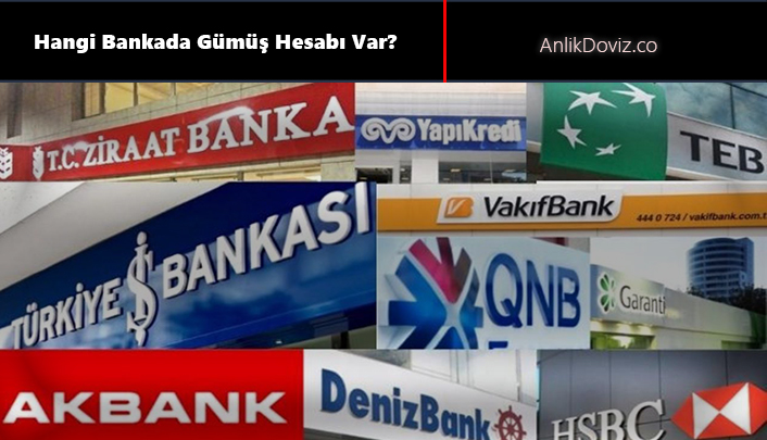 gümüş hesabı açılabilen bankalar 2021