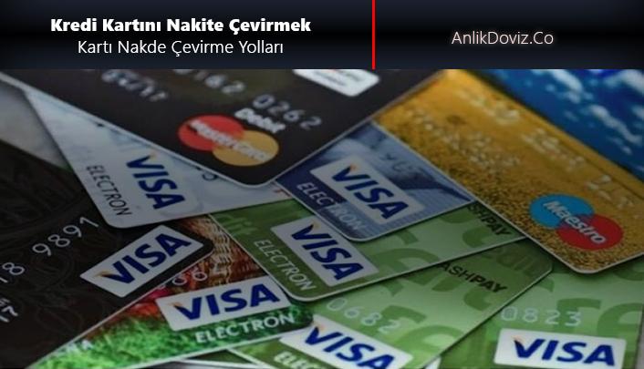kredi kartını nakit paraya çevirme yolları