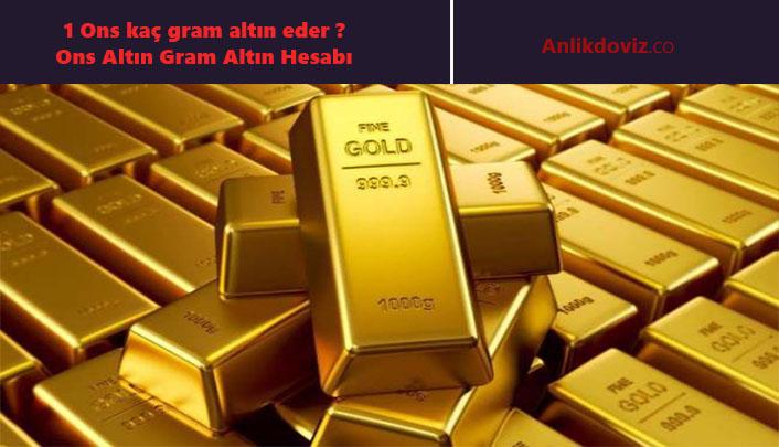 1 ons altın kaç gram altına eşittir
