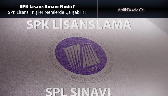 SPK SPL Lisanslama sınavı nedir
