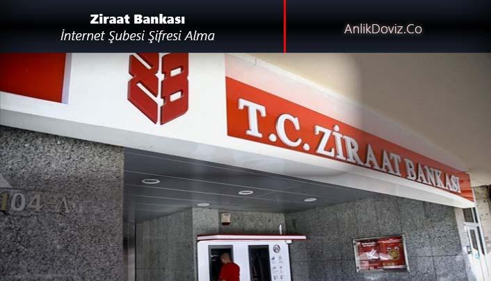 Ziraat Bankası İnternet Şubesi Şifresi Nasıl Alınır
